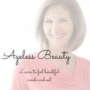 Ageless Beauty - Learn to feel beautiful inside and out